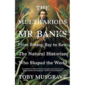 The Multifarious Mr. Banks - From Botany Bay to Kew - The Natural Hist