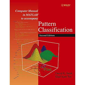 Computer Manual in MATLAB to Accompany Pattern Classification (2nd Re