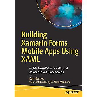 Building Xamarin.Forms Mobile Apps Using XAML - Mobile Cross-Platform