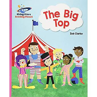 Reading Planet - The Big Top - Pink A - Galaxy by Zoe Clarke - 9781510