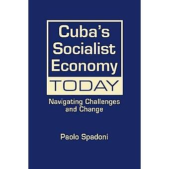 Cuba's Socialist Economy Today - Navigating Challenges and Change by P