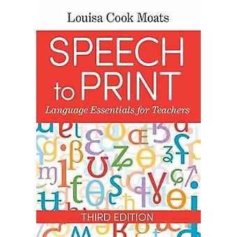 Speech to Print - Language Essentials for Teachers by Louisa Cook Moat