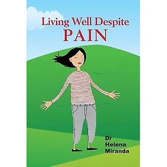 Rethinking Pain - How to live well despite chronic pain by Helena Mira