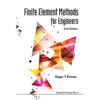 Finite Element Methods for Engineers (2nd Revised edition) by Roger T