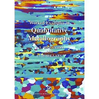 Worked Examples in Quantitative Metallography by Rebecca Higginson -