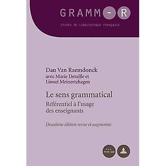 Le Sens Grammatical - Referentiel A L'Usage Des Enseignants - Deuxieme
