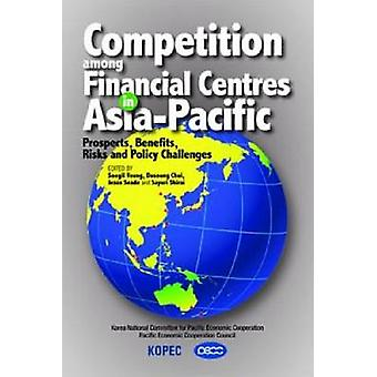 Competition Among Financial Centres in Asia-Pacific - Prospects - Bene