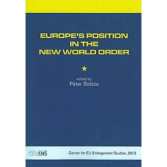 Europe's Position in the New World Order by Peter Balazs - 9789638982