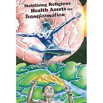 O guia com os pés descalços para mobilização religiosa saúde ativos para transformação (guias com os pés descalços)