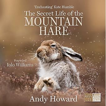 Secret Life of the Mountain Hare by Andy Howard