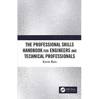 Professional Skills Handbook For Engineers And Technical Pro by Kevin Retz