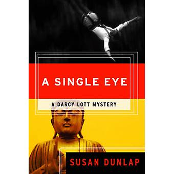 A Single Eye - A Darcy Lott Mystery by Susan Dunlap - 9781582434193 Bo