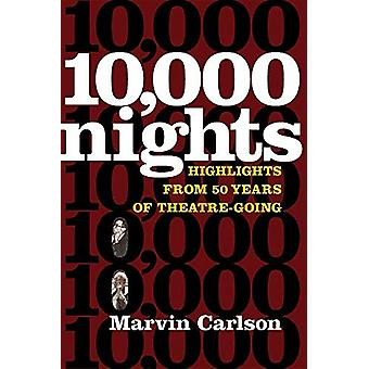 10 -000 Nights - Highlights from 50 Years of Theatre-Going by Marvin C