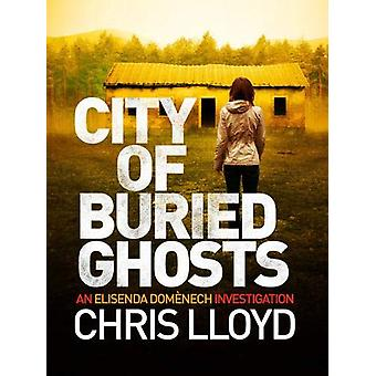 City of Buried Ghosts by Chris Lloyd - 9781788635578 Book