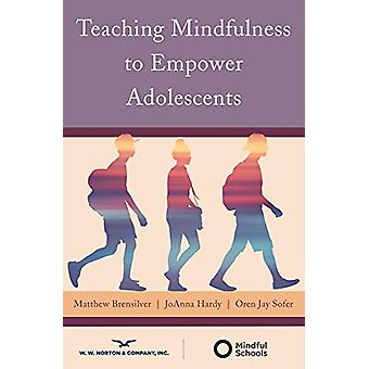 Teaching Mindfulness to Empower Adolescents by Matthew Brensilver - 9