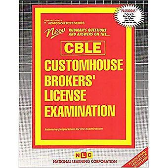 CUSTOMHOUSE BROKERS' LICENSE� EXAMINATION (CBLE): Passbooks Study Guide