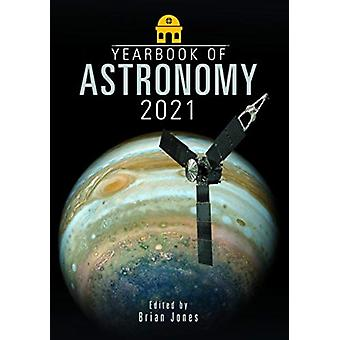 Yearbook of Astronomy 2021 by Jones & Brian