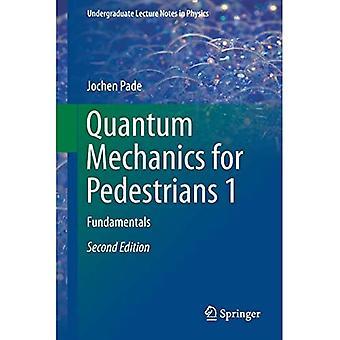 Quantum Mechanics for Pedestrians 1: Fundamentals (Undergraduate Lecture Notes� in Physics)