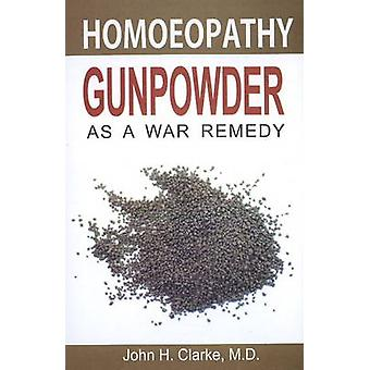 Gunpowder as a War Remedy by Clarke & John H.
