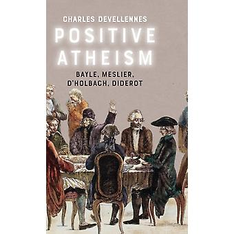 Positive Atheism by Charles Devellenes