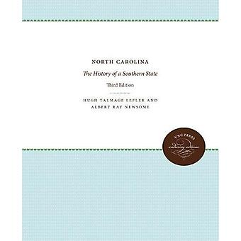 North Carolina - The History of a Southern State by Hugh Talmage Lefle