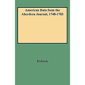 American Data from the Aberdeen Journal - 1748-1783 by David Dobson -
