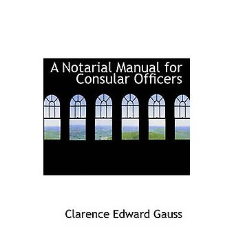A Notarial Manual for Consular Officers by Clarence Edward Gauss - 97