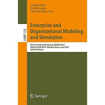 Enterprise and Organizational Modeling and Simulation - 9th Internatio