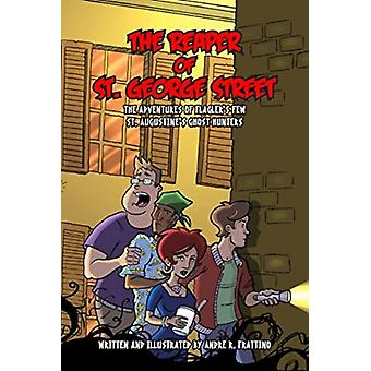 The Reaper of St. George Street by Andre R. Frattino