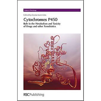 Cytochromes P450 by Edited by Costas Ioannides