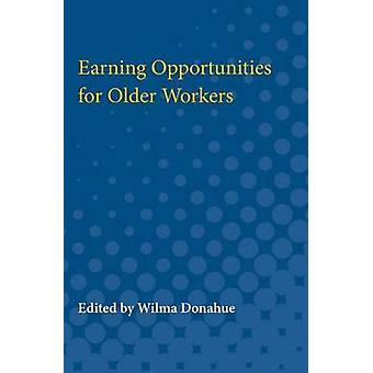 Earning Opportunities for Older Workers by Edited by Wilma Donahue