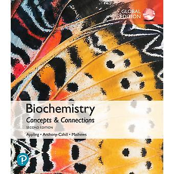 Biochemistry Concepts and Connections Global Edition by Dean Appling & Spencer Anthony Cahill & Christopher Mathews