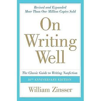 Sulla scrittura ben 30th Anniversary Edition di Zinsser & William