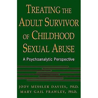 Treating The Adult Survivor Of Childhood Sexual Abuse by Jody Messler DaviesMary Gail Frawley