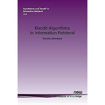 Bandit Algorithms in Information Retrieval by Dorota Glowacka - 97816