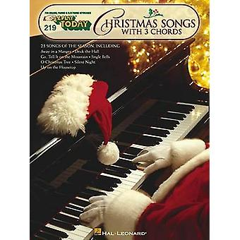 Christmas Songs with 3 Chords  EZ Play Today Volume 219 by Hal Leonard Publishing Corporation