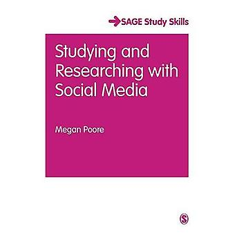 Studying and Researching with Social Media by Poore & Megan
