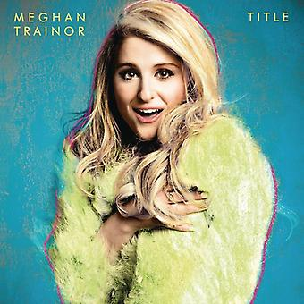 Meghan Trainor - Title [CD] USA import