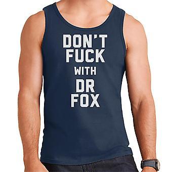 Dont Fuck With Dr Fox Men's Vest