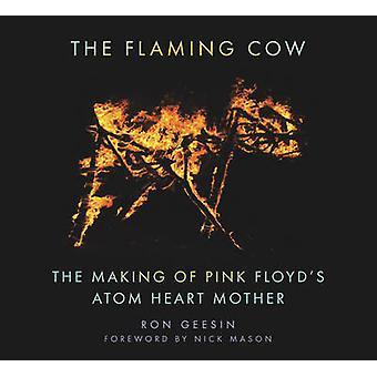 La mucca fiammeggiante - la realizzazione di Pink Floyd Atom Heart Mother di Ron