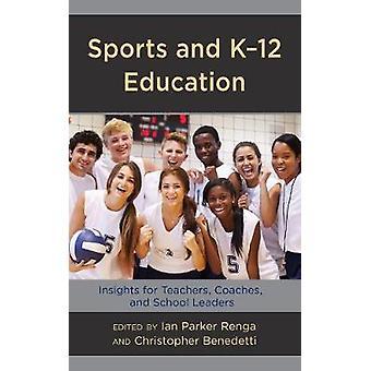 Sport og K-12 utdanning - innsikt for lærere - trenere- og Scho