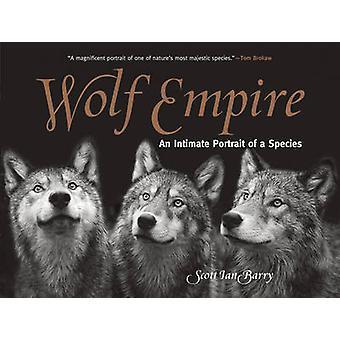 Imperio de lobo - un retrato íntimo de una especie de Scott Ian Barry - 9