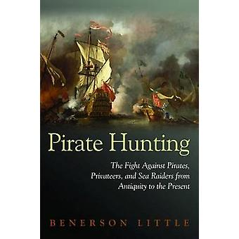 Pirate Hunting - The Fight Against Pirates - Privateers - and Sea Raid