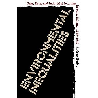 Environmental Inequalities - Class - Race - and Industrial Pollution i