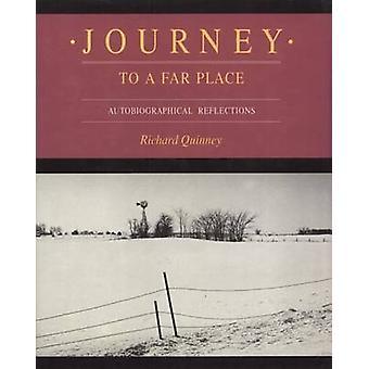 Viaje a un lugar lejano - reflexiones autobiográficas por Richard Quinn