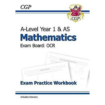 New A-Level Maths for OCR - Year 1 & AS Exam Practice Workbook by CGP
