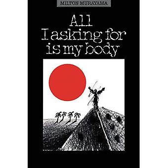 All I 'm Asking voor is My Body (Kolowalu Books)