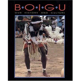 Boigu: Nuestra historia y cultura