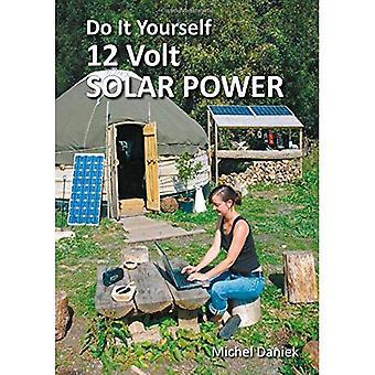 Faites-le vous-même, l'énergie solaire 12 volts