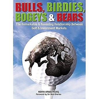 Bulls, Birdies, Bogeys & Bears: The remarkable & revealing relationship between golf & investment markets
